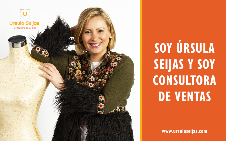 SOY ÚRSULA SEIJAS Y SOY CONSULTORA DE VENTAS